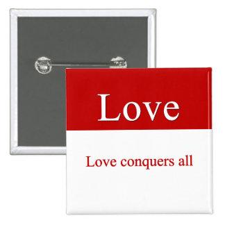 Love conquers all pinback button