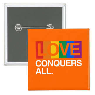LOVE CONQUERS ALL -.png 2 Inch Square Button