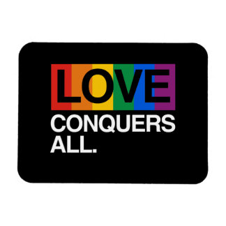 LOVE CONQUERS ALL -.png Rectangular Magnets