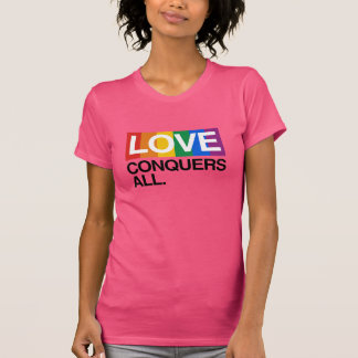 LOVE CONQUERS ALL -.png T Shirt