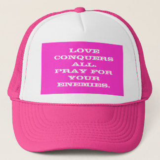 Love conquers all. trucker hat