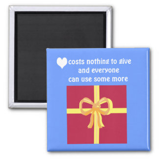 Love costs nothing to give 2 inch square magnet