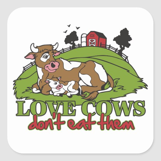 Love Cows, Don't Eat them Square Sticker