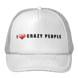 Love Crazy People Hat