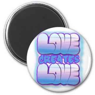 Love creates Love magnet