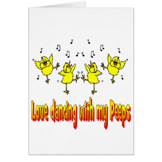 LOVE DANCING WITH MY PEEPS GIFTS CARD