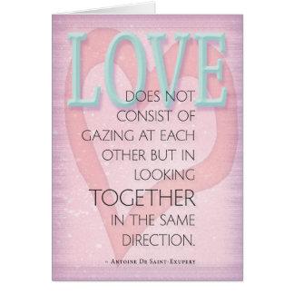 Love  ~De Saint-Exupery Card