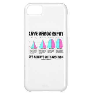 Love Demography It's Always In Transition Case For iPhone 5C