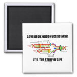 Love Deoxyribonucleic Acid It's The Stuff Of Life 2 Inch Square Magnet