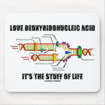 Love Deoxyribonucleic Acid It's The Stuff Of Life Mousepad