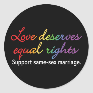 Love Deserves Equal Rights Classic Round Sticker