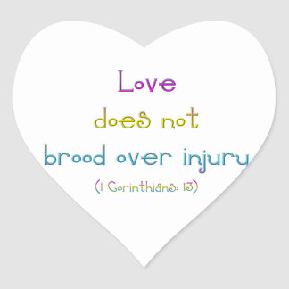 """""""Love does not brood over injury"""" Heart Stickers"""