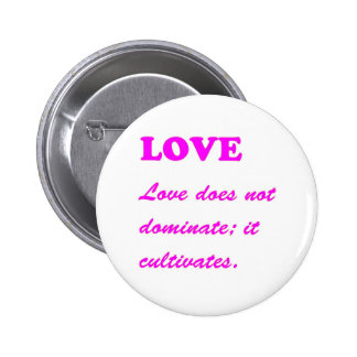 LOVE does not dominate, LOVE CULTIVATES Template Buttons