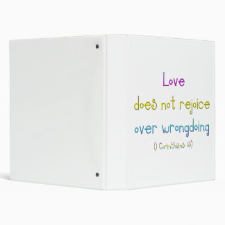 """""""Love does not rejoice over wrongdoing"""" 3 Ring Binder"""