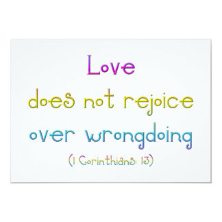 """""""Love does not rejoice over wrongdoing"""" 5x7 Paper Invitation Card"""