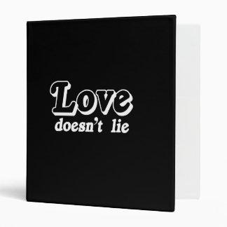 Love doesn't lie  (Pickup Line) Binder