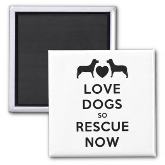 Love Dogs So Rescue Now Magnet