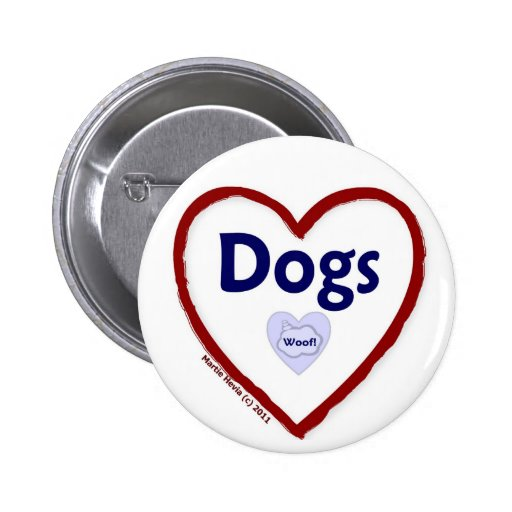 Love Dogs (Woof) Pinback Buttons
