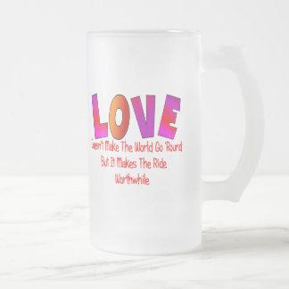 love dosent make world go round frosted glass beer mug