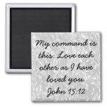 Love each other bible verse John 15:12 2 Inch Square Magnet