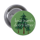 Love Earth Don't Litter Pinback Button