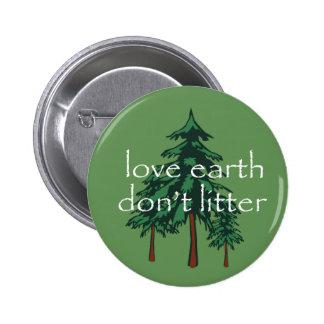 Love Earth Don't Litter Pinback Button
