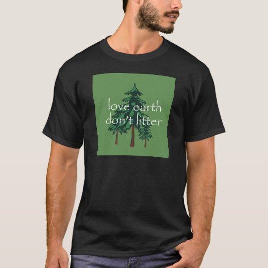 Love Earth Don't Litter T-Shirt