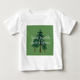 Love Earth Don't Litter T-shirts