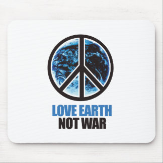 LOVE EARTH NOT WAR MOUSEPADS