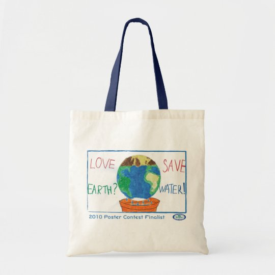 Love Earth?  Save Water! Tote Bag