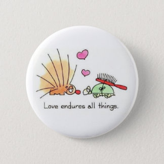 Love endures all things pinback button