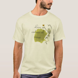 Love endures all things T-Shirt