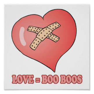 love equals boo boos poster