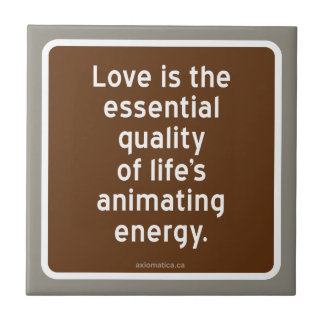 Love: essential quality of life's animating energy tile