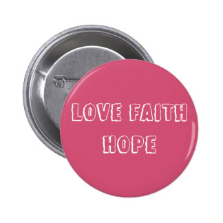Love Faith Hope - Inspirational Virtues - Pink Pin