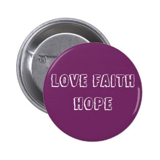 Love Faith Hope - Inspirational Virtues - Purple Pinback Button