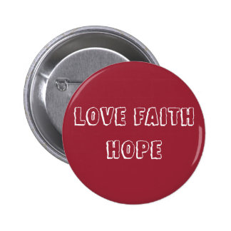 Love Faith Hope - Inspirational Virtues - Red Pinback Buttons