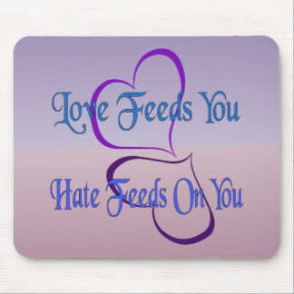 Love Feeds You Mouse Pad