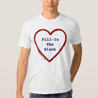 Love (Fill-In-The-Blank) Shirt