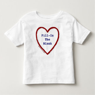 Love (Fill-In-The-Blank) T-shirt