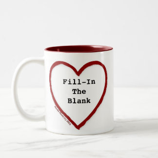 Love (Fill-In-The-Blank) Two-Tone Coffee Mug