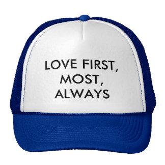 LOVE FIRST, MOST, ALWAYS TRUCKER HAT