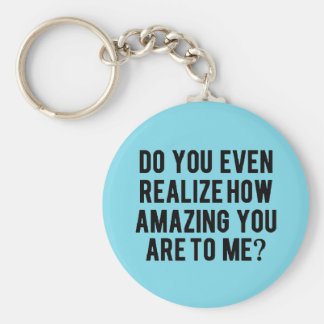 LOVE FLIRTING COMPLIMENTS DO YOU EVEN KNOW HOW AMA KEYCHAIN