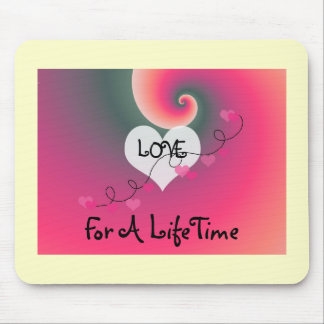 Love For A Life Time Mouse Pad