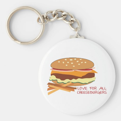 Love For All Cheeseburgers Keychains