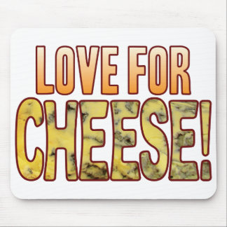 Love For Blue Cheese Mouse Pad