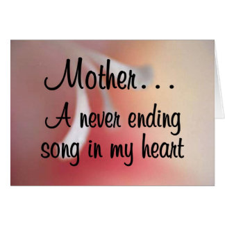 Love for My Mother: A Neverending Song in my Heart Card