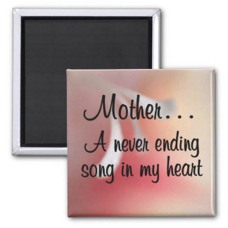 Love for My Mother: A Neverending Song in my Heart Magnet