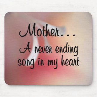 Love for My Mother: A Neverending Song in my Heart Mouse Pad