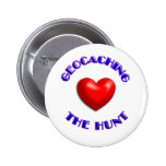 Love geocaching and the hunt pinback buttons